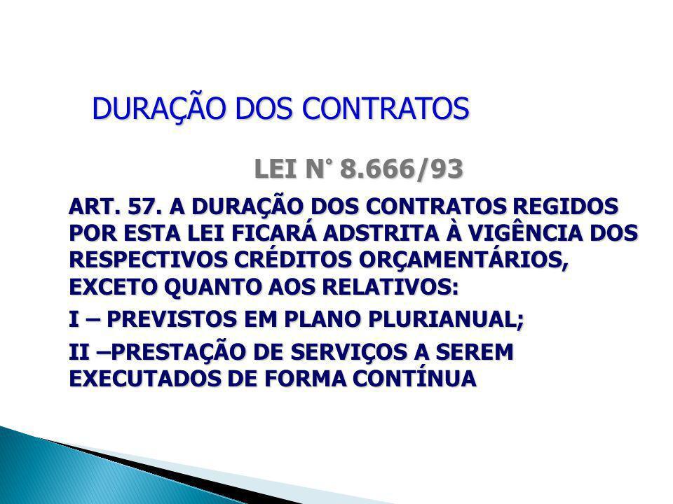DURAÇÃO DOS CONTRATOS LEI N° 8.666/93 ART.57.