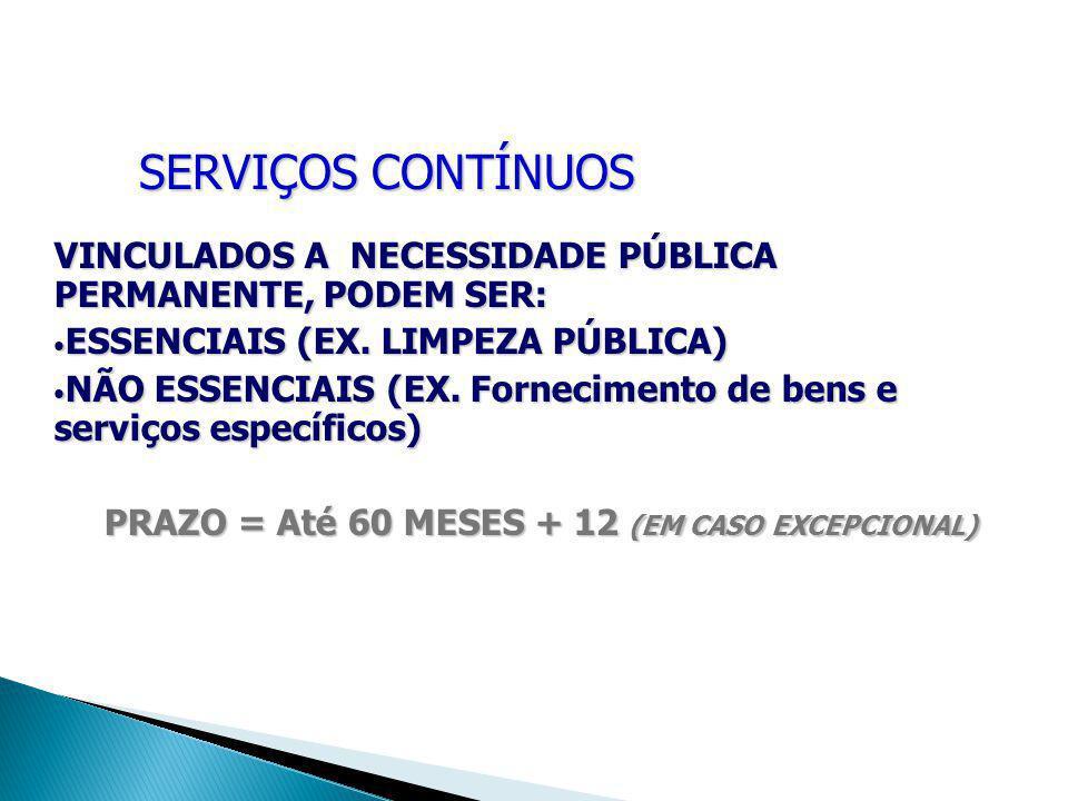VINCULADOS A NECESSIDADE PÚBLICA PERMANENTE, PODEM SER: ESSENCIAIS ESSENCIAIS (EX.