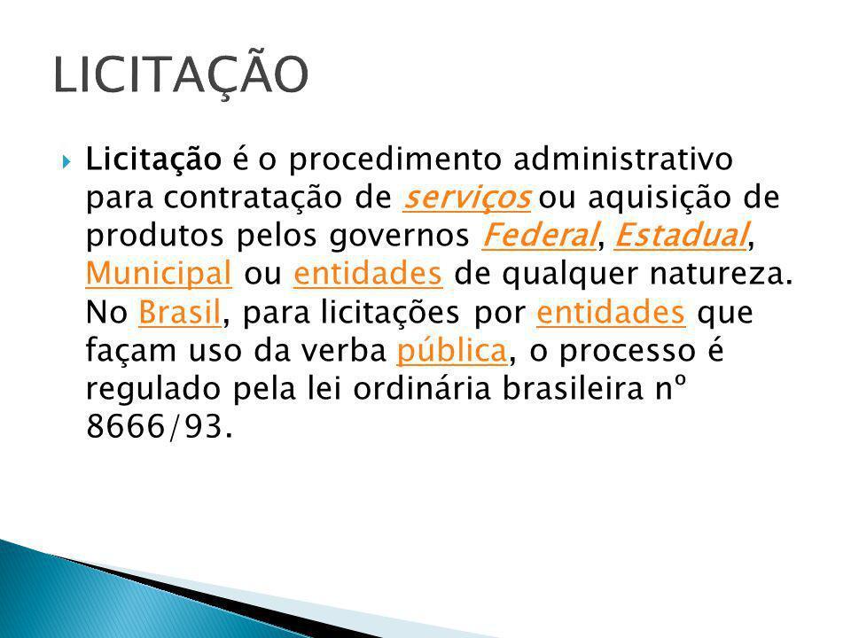  Licitação é o procedimento administrativo para contratação de serviços ou aquisição de produtos pelos governos Federal, Estadual, Municipal ou entid