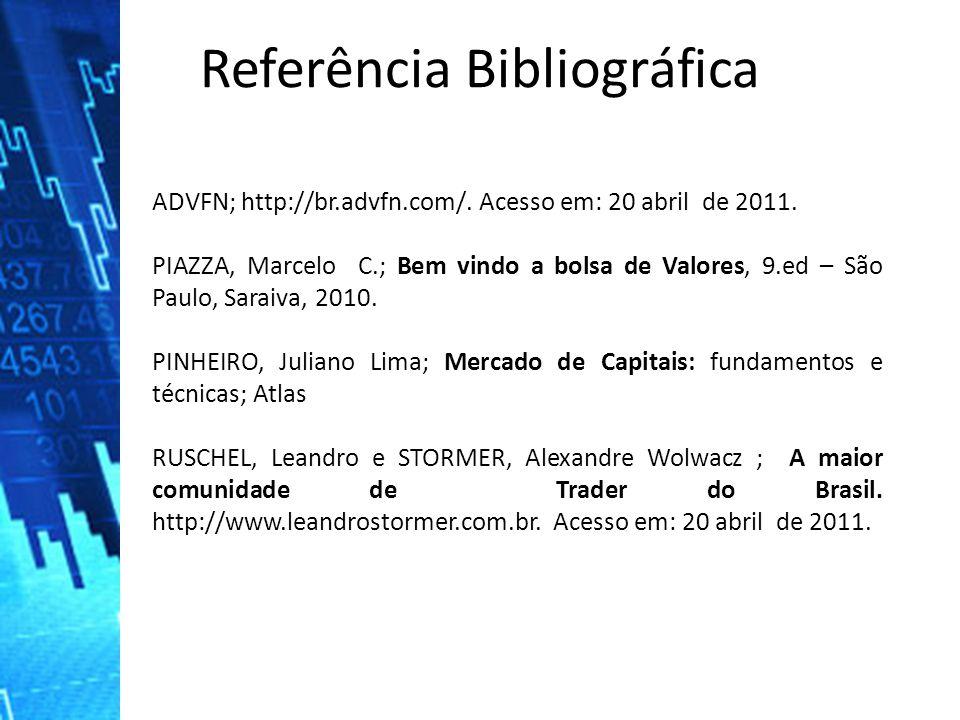 Referência Bibliográfica ADVFN; http://br.advfn.com/.