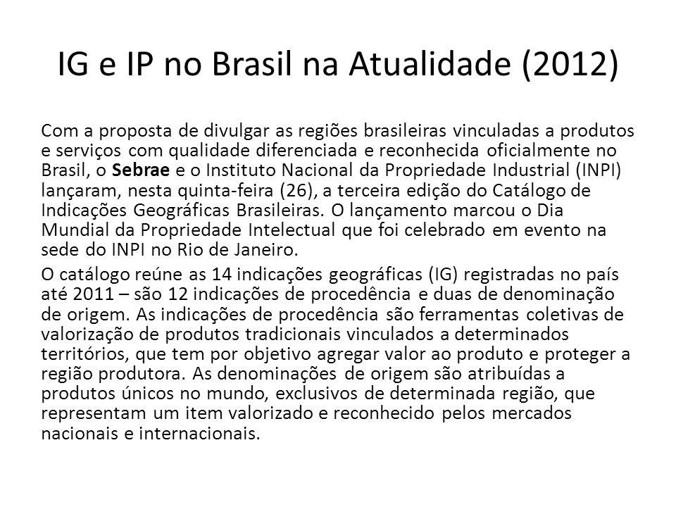 IG e IP no Brasil na Atualidade (2012) Nesta edição, a publicação destaca o crescimento do número de indicações geográficas brasileiras.