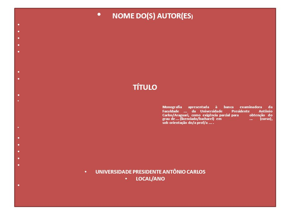 NOME DO(S) AUTOR(ES ) TÍTULO Monografia apresentada à banca examinadora da Faculdade... da Universidade Presidente Antônio Carlos/Araguari, como exigê