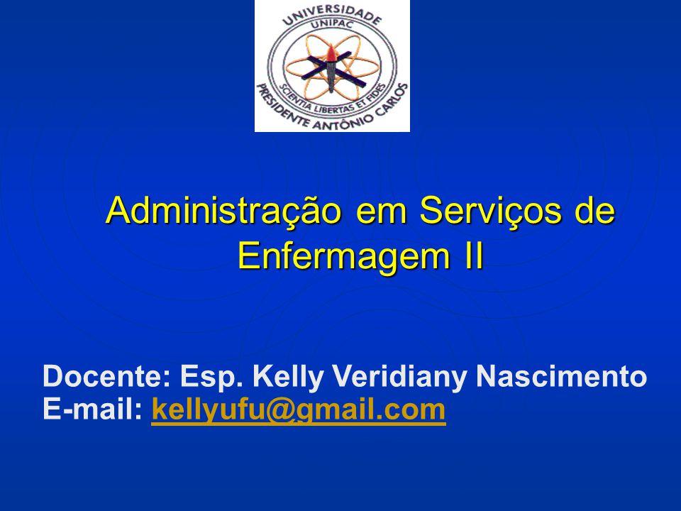 Administração em Serviços de Enfermagem II Docente: Esp.