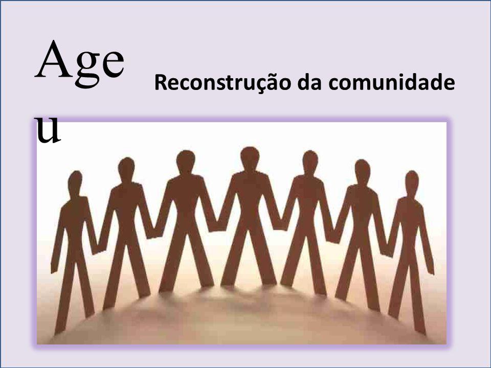 Age u Reconstrução da comunidade