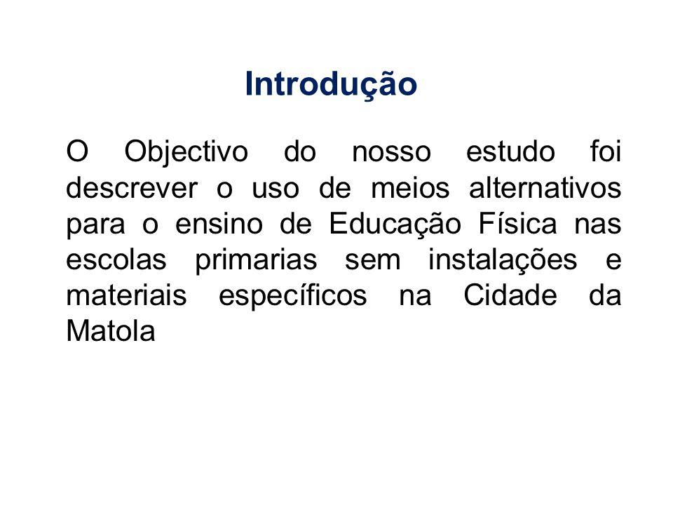 Este estudo foi realizado em 3 escolas primárias, designadamente EPC de Tsalala; EPC 8 de Março e EPC de Bunhiça.
