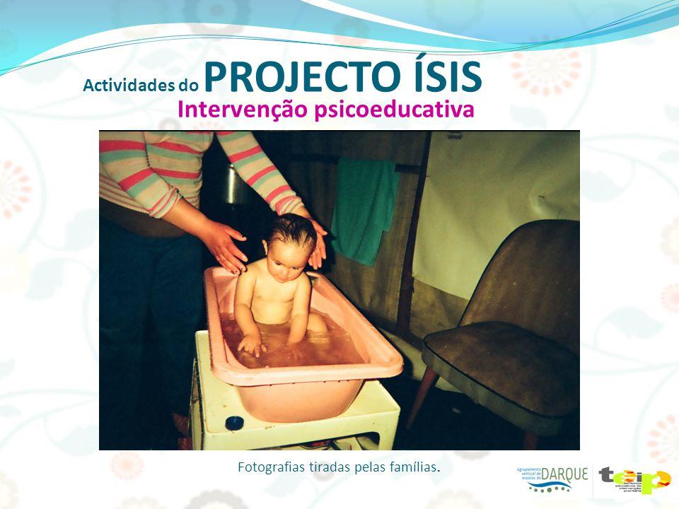 Actividades do PROJECTO ÍSIS Fotografias tiradas pelas famílias. Intervenção psicoeducativa