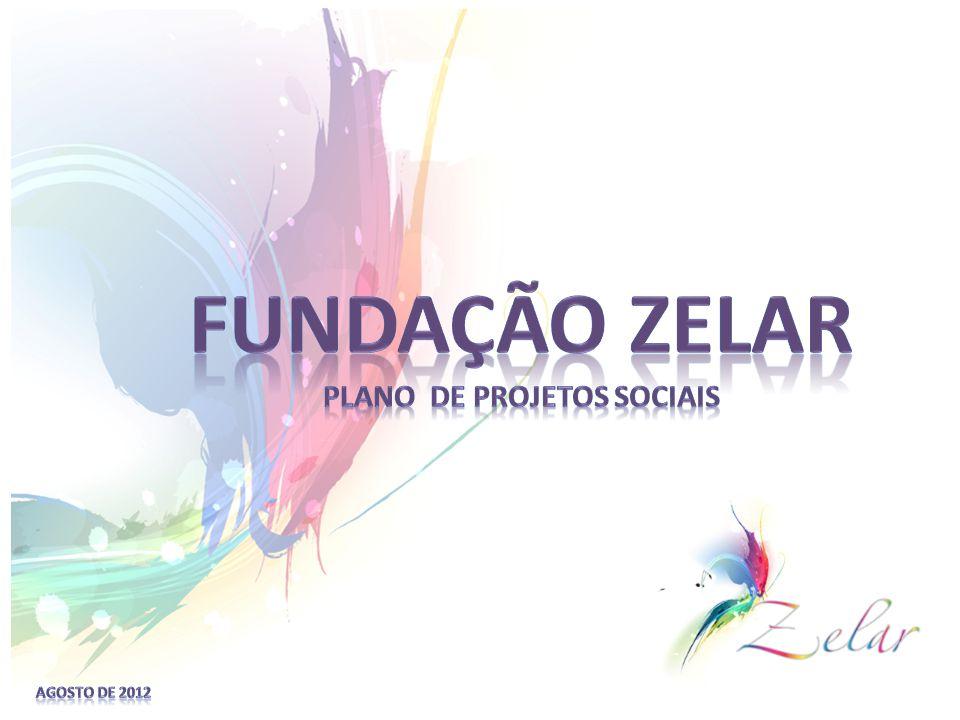 Material Preliminar Os projetos da Fundação Zelar estão baseados em 3 grandes eixos...
