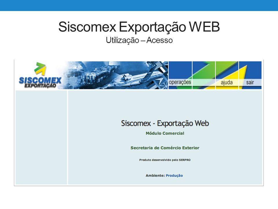 Siscomex Exportação WEB Utilização – Acesso