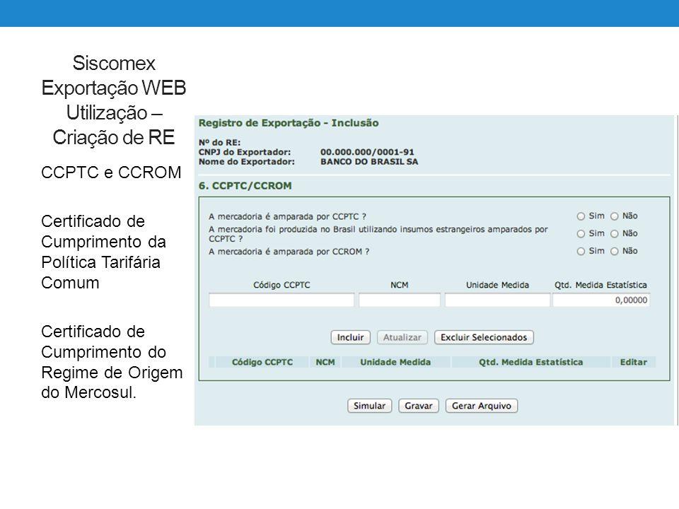 CCPTC e CCROM Certificado de Cumprimento da Política Tarifária Comum Certificado de Cumprimento do Regime de Origem do Mercosul.