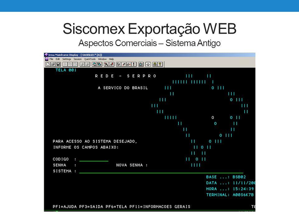 Siscomex Exportação WEB Aspectos Comerciais – Sistema Antigo