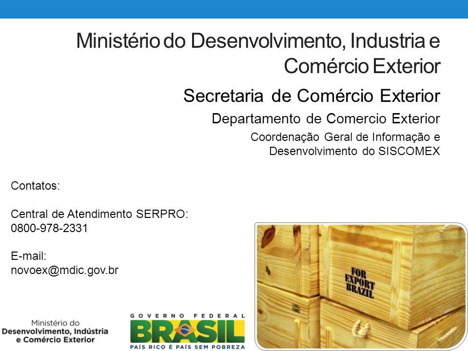 Ministério do Desenvolvimento, Industria e Comércio Exterior Secretaria de Comércio Exterior Departamento de Comercio Exterior Coordenação Geral de In