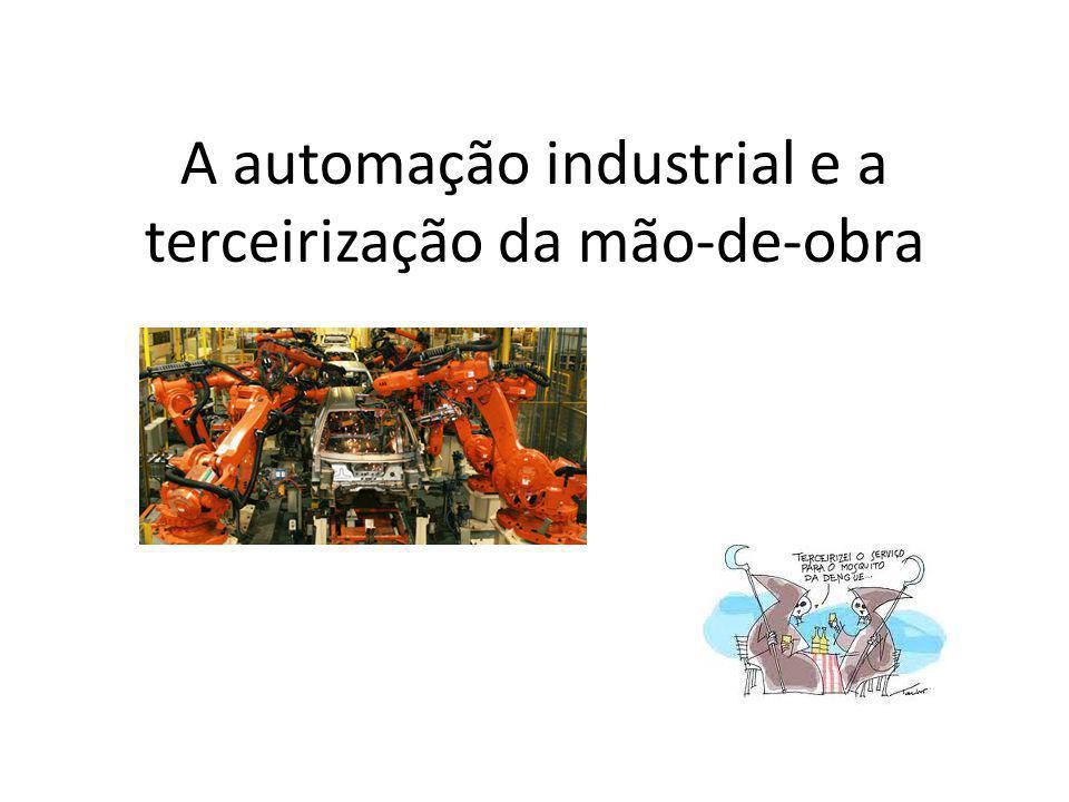 A automação industrial e a terceirização da mão-de-obra