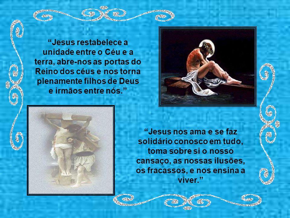 Jesus veio para estar perto de cada homem, até compartilhar tudo o que é nosso. Ainda mais: ele tomou sobre si todas as nossa dores e se fez dor conos