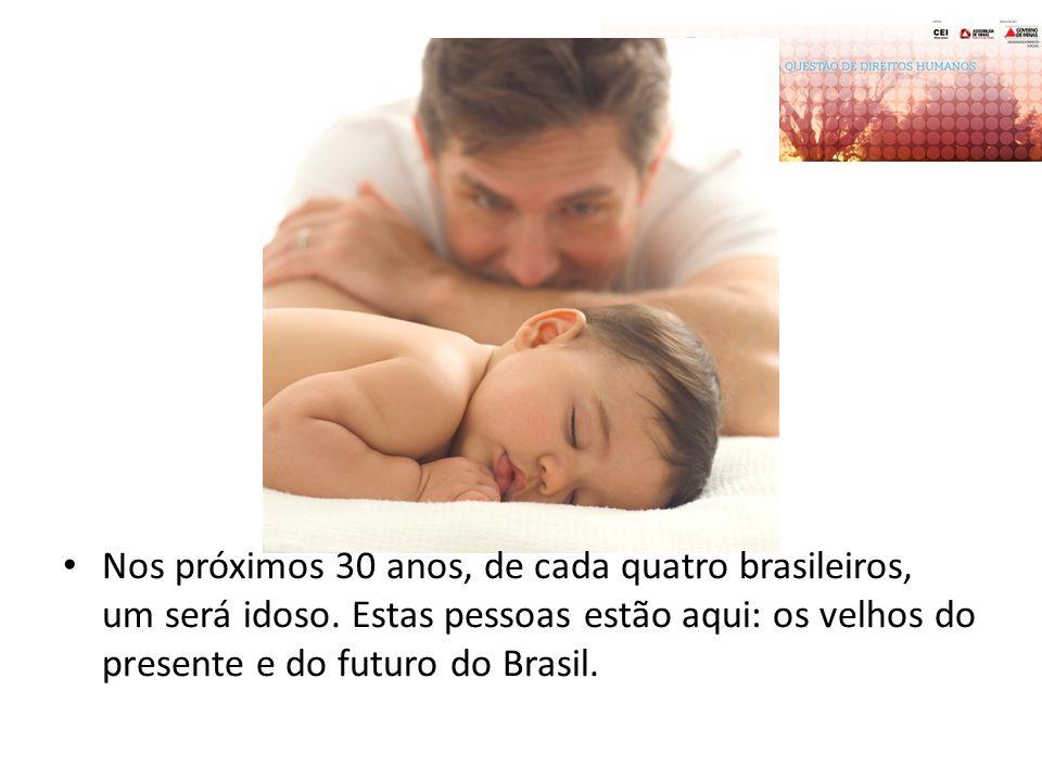 Nos próximos 30 anos, de cada quatro brasileiros, um será idoso. Estas pessoas estão aqui: os velhos do presente e do futuro do Brasil.