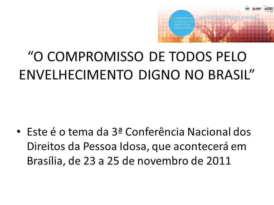 """""""O COMPROMISSO DE TODOS PELO ENVELHECIMENTO DIGNO NO BRASIL"""" Este é o tema da 3ª Conferência Nacional dos Direitos da Pessoa Idosa, que acontecerá em"""