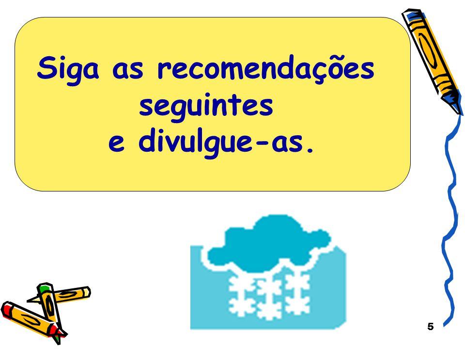 6 Antes da época de frio Se vive em zonas afectadas por frio intenso e prolongado ou que possam ficar isoladas pela neve.
