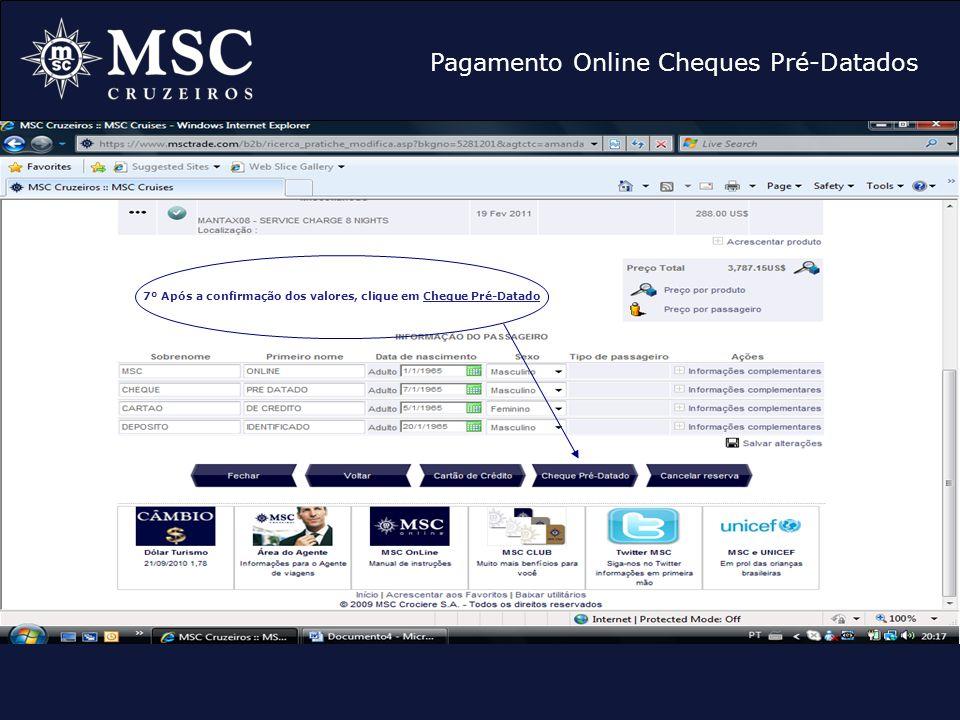 Pagamento Online Cheques Pré-Datados 7º Após a confirmação dos valores, clique em Cheque Pré-Datado