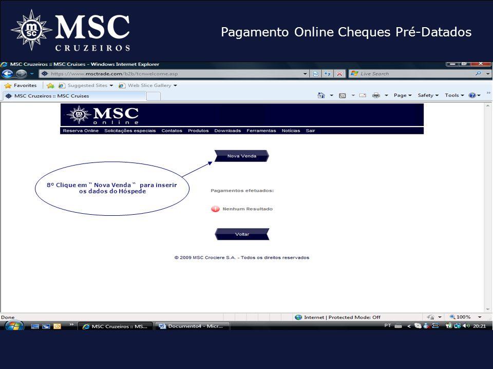 """Pagamento Online Cheques Pré-Datados 8º Clique em """" Nova Venda """" para inserir os dados do Hóspede"""