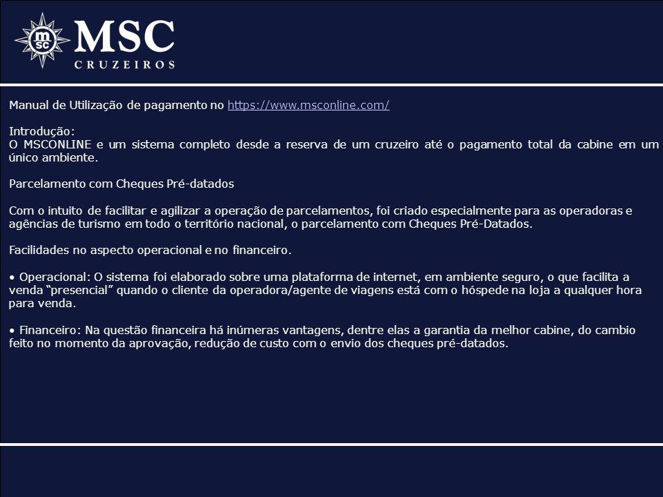 Manual de Utilização de pagamento no https://www.msconline.com/https://www.msconline.com/ Introdução: O MSCONLINE e um sistema completo desde a reserv