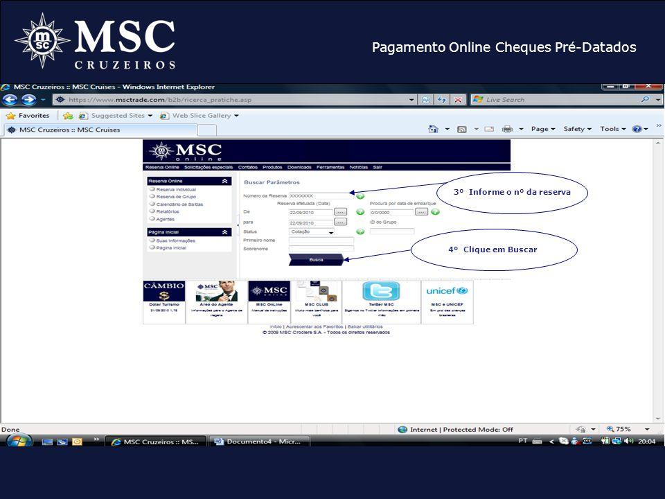 Pagamento Online Cheques Pré-Datados 4º Clique em Buscar 3º Informe o nº da reserva
