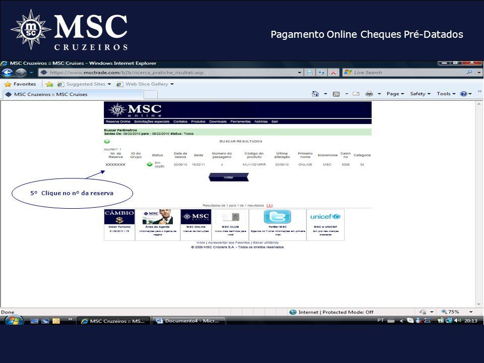 Pagamento Online Cheques Pré-Datados 5º Clique no nº da reserva