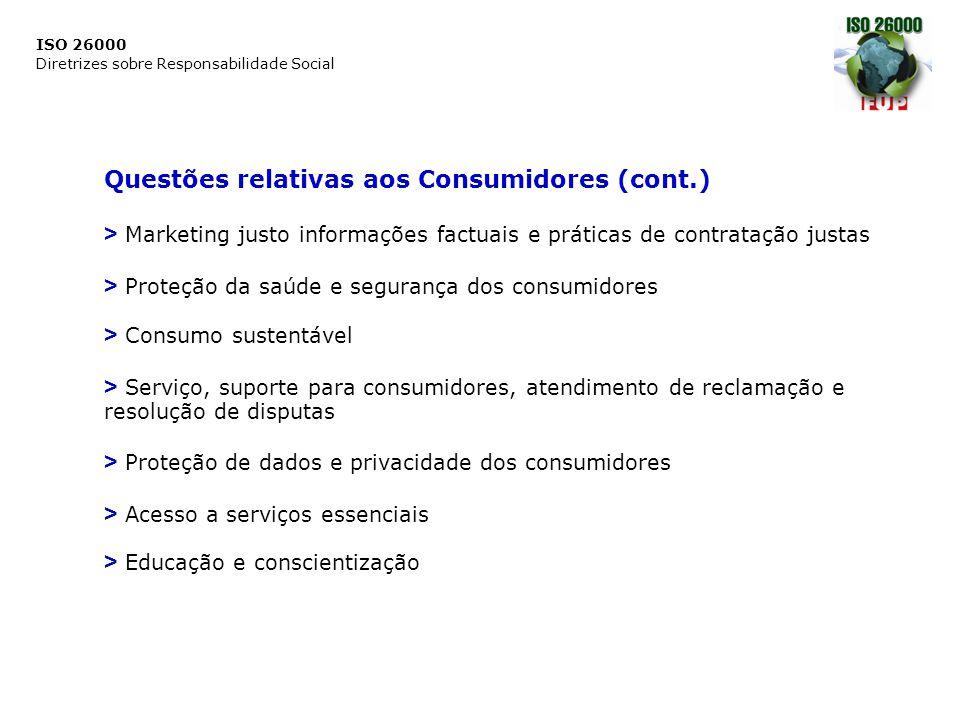 ISO 26000 Diretrizes sobre Responsabilidade Social Questões relativas aos Consumidores (cont.) > Marketing justo informações factuais e práticas de co