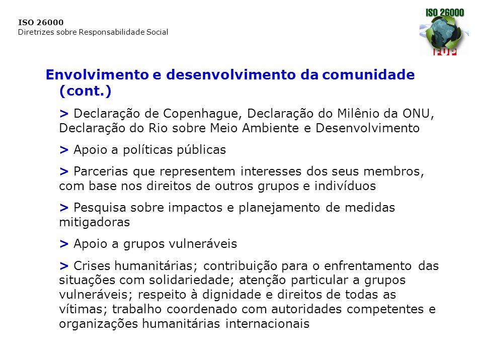 ISO 26000 Diretrizes sobre Responsabilidade Social Envolvimento e desenvolvimento da comunidade (cont.) > Declaração de Copenhague, Declaração do Milê