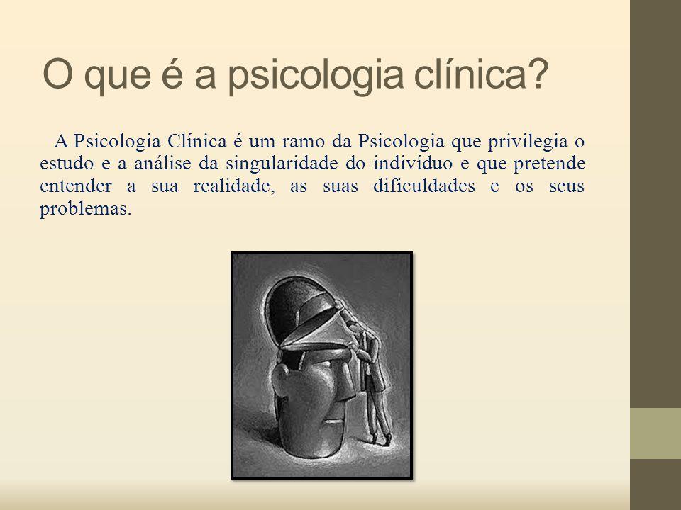 Interessa à psicologia clínica: Todas as variáveis que afectam o sujeito:  A história pessoal;  O passado;  As perspetivas para o futuro;  Os valores;  Os afetos e as relações importantes, entre muitos outros fatores.
