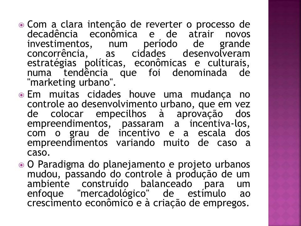  Com a clara intenção de reverter o processo de decadência econômica e de atrair novos investimentos, num período de grande concorrência, as cidades