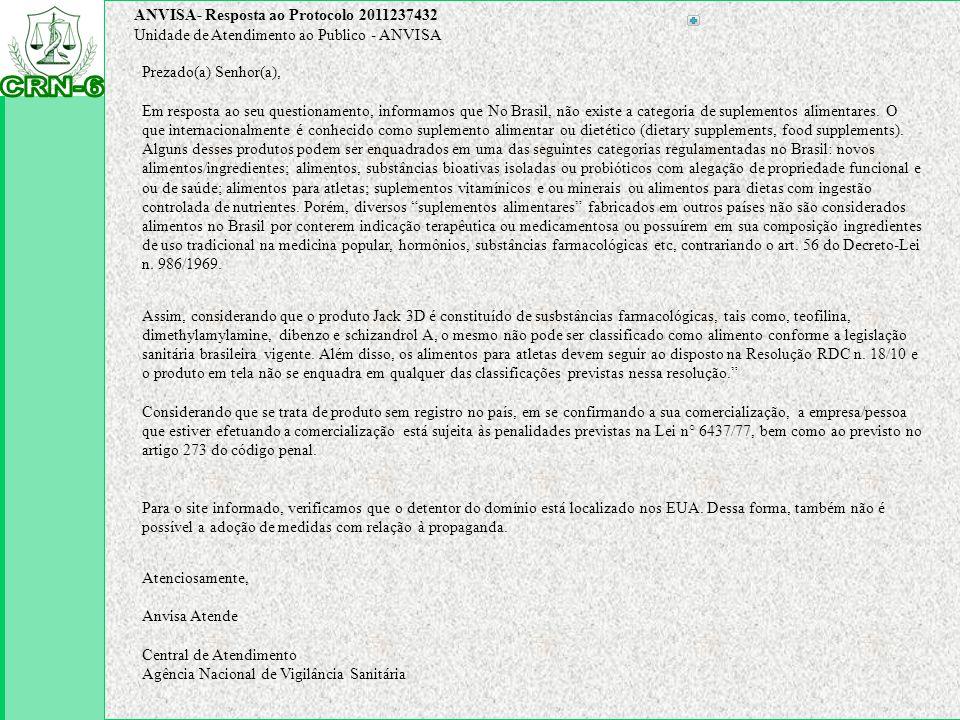 Prezado(a) Senhor(a), Em resposta ao seu questionamento, informamos que No Brasil, não existe a categoria de suplementos alimentares. O que internacio