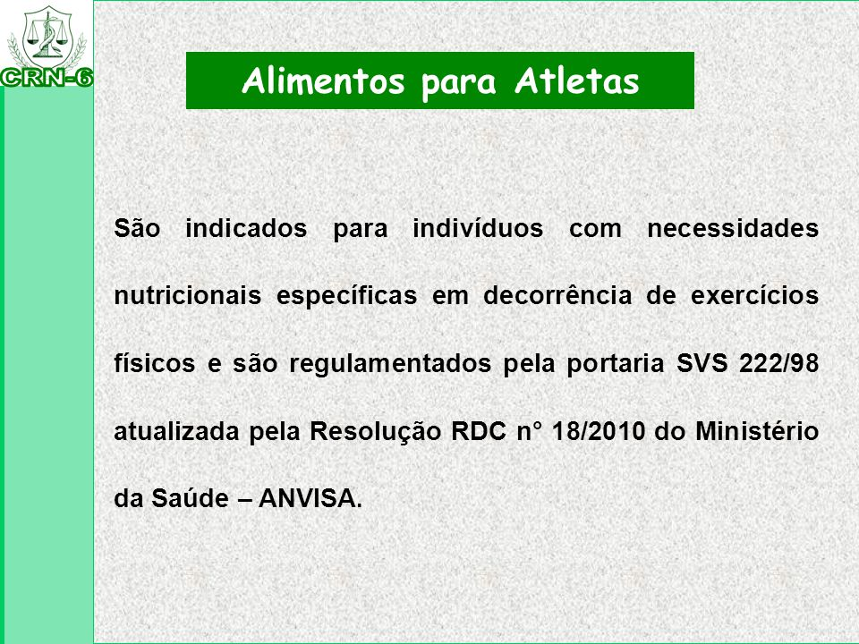 Alimentos para Atletas São indicados para indivíduos com necessidades nutricionais específicas em decorrência de exercícios físicos e são regulamentad