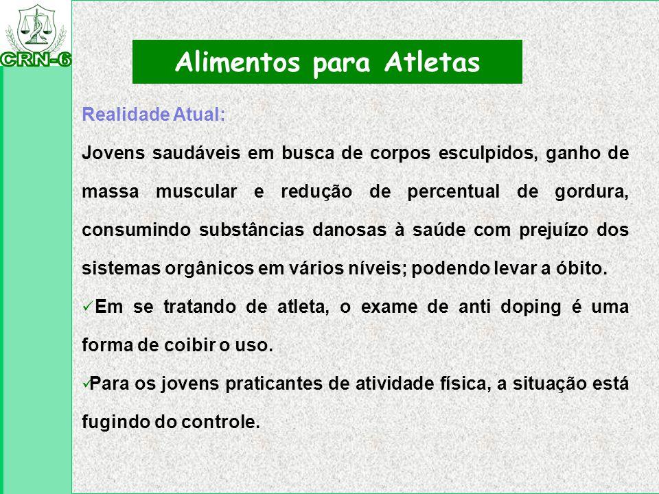 Alimentos para Atletas Realidade Atual: Jovens saudáveis em busca de corpos esculpidos, ganho de massa muscular e redução de percentual de gordura, co