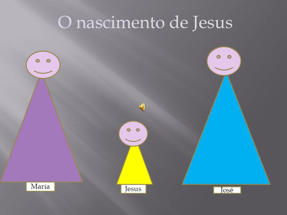 O nascimento de Jesus Maria Jesus José