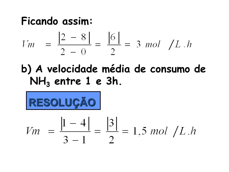 O óxido nítrico reage com hidrogênio, produzindo nitrogênio e vapor de água de acordo com a equação: 2 H 2 + 2 NO → 1 N 2 + 2 H 2 O Etapa I 1H 2 + 2NO → 1N 2 O + 1H 2 O (lenta) Etapa II 1H 2 + 1N 2 O → 1N 2 + 1H 2 O (rápida) Reação Global 2H 2 + 2NO → 1N 2 + 2H 2 O Descubra a Lei da velocidade para essa reação: 1º EXEMPLO: (REAÇÃO NÃO-ELEMENTAR) Fonte: FELTRE, R.