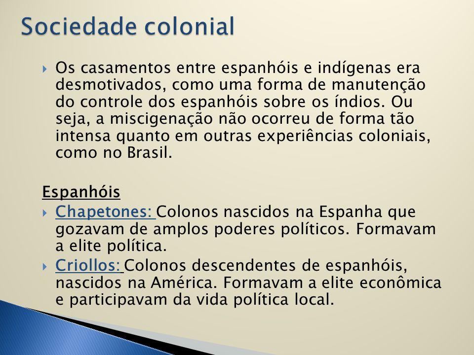  Os casamentos entre espanhóis e indígenas era desmotivados, como uma forma de manutenção do controle dos espanhóis sobre os índios. Ou seja, a misci