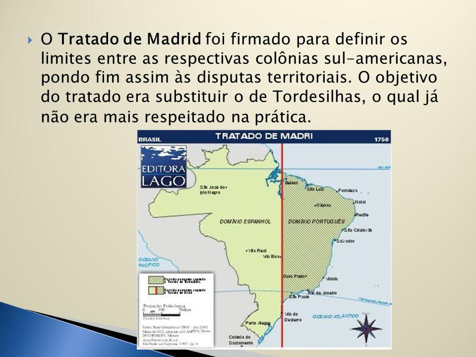  O Tratado de Madrid foi firmado para definir os limites entre as respectivas colônias sul-americanas, pondo fim assim às disputas territoriais. O ob