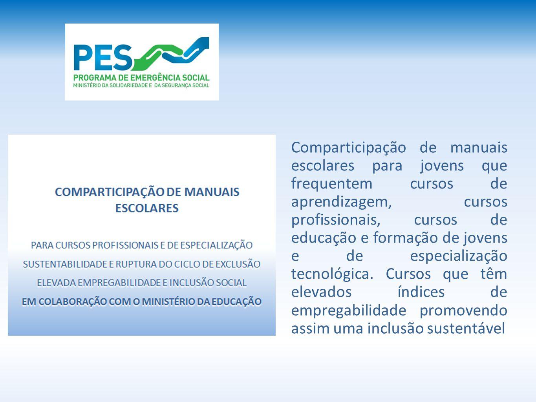 Comparticipação de manuais escolares para jovens que frequentem cursos de aprendizagem, cursos profissionais, cursos de educação e formação de jovens e de especialização tecnológica.