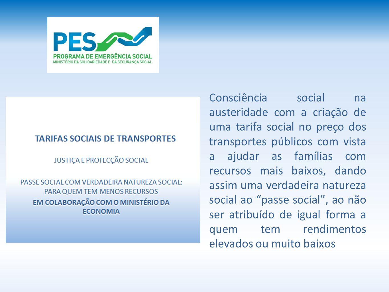 Consciência social na austeridade com a criação de uma tarifa social no preço dos transportes públicos com vista a ajudar as famílias com recursos mai