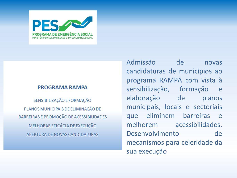 Admissão de novas candidaturas de municípios ao programa RAMPA com vista à sensibilização, formação e elaboração de planos municipais, locais e sectoriais que eliminem barreiras e melhorem acessibilidades.
