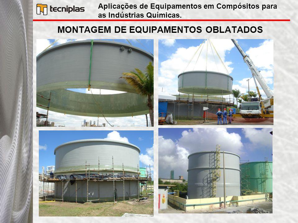 MONTAGEM DE EQUIPAMENTOS OBLATADOS Aplicações de Equipamentos em Compósitos para as Indústrias Químicas.