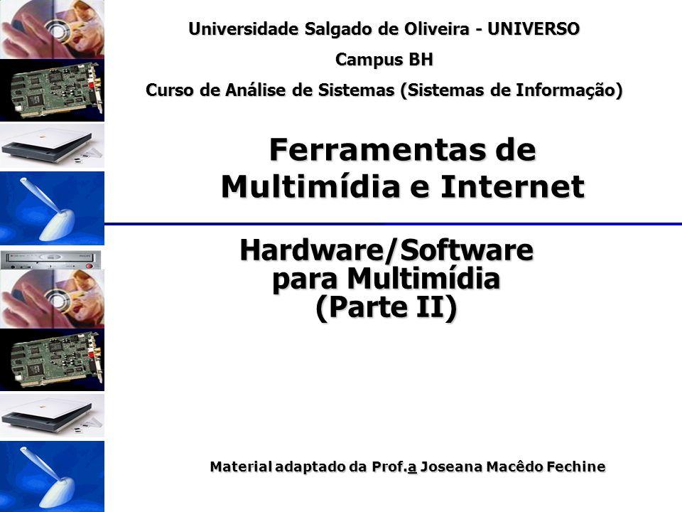 Universidade Salgado de Oliveira - UNIVERSO Campus BH Curso de Análise de Sistemas (Sistemas de Informação) Ferramentas de Multimídia e Internet Mater