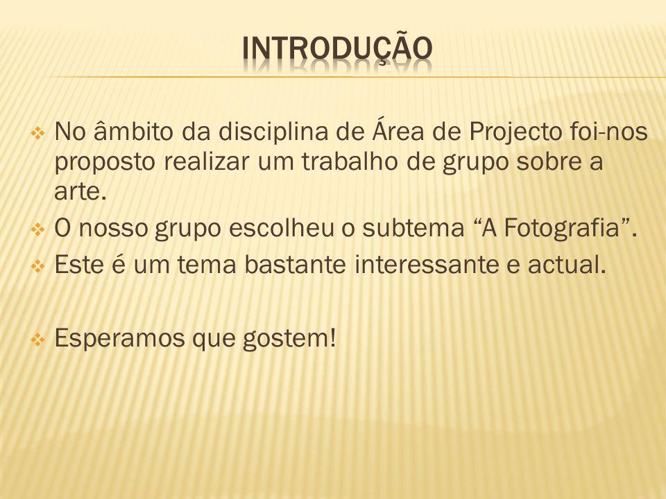  No âmbito da disciplina de Área de Projecto foi-nos proposto realizar um trabalho de grupo sobre a arte.