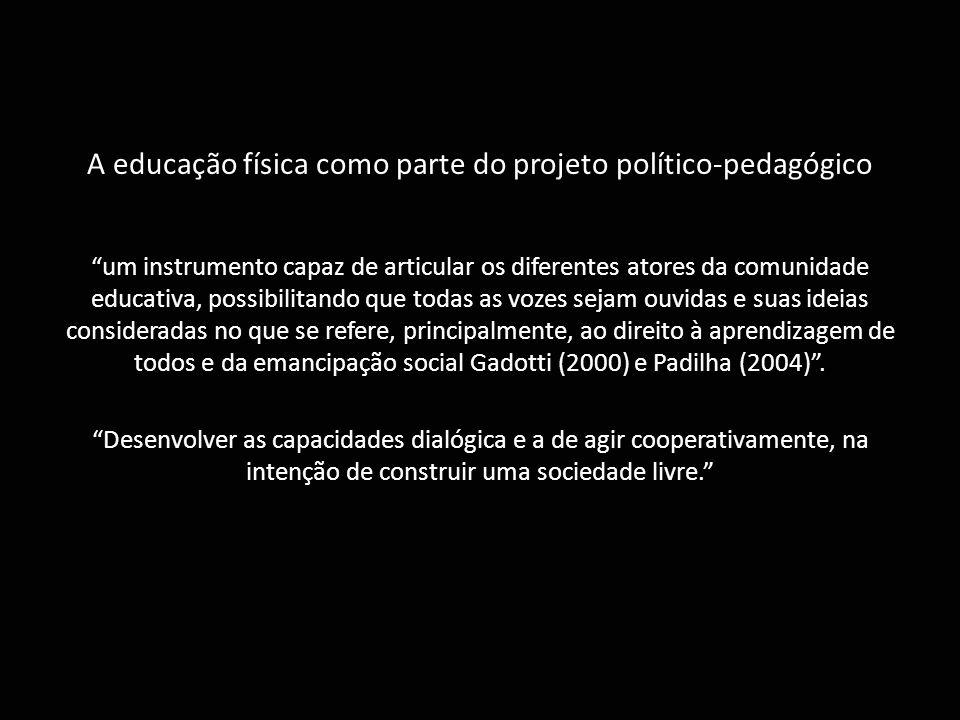 """A educação física como parte do projeto político-pedagógico """"um instrumento capaz de articular os diferentes atores da comunidade educativa, possibili"""