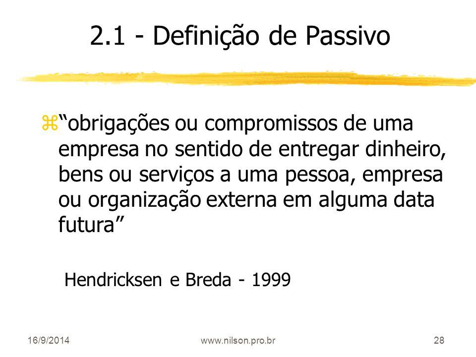 """28 2.1 - Definição de Passivo z""""obrigações ou compromissos de uma empresa no sentido de entregar dinheiro, bens ou serviços a uma pessoa, empresa ou o"""