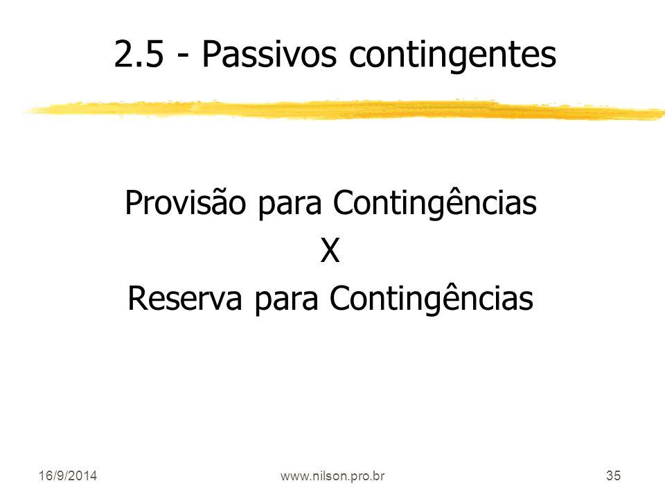 35 2.5 - Passivos contingentes Provisão para Contingências X Reserva para Contingências 16/9/2014www.nilson.pro.br