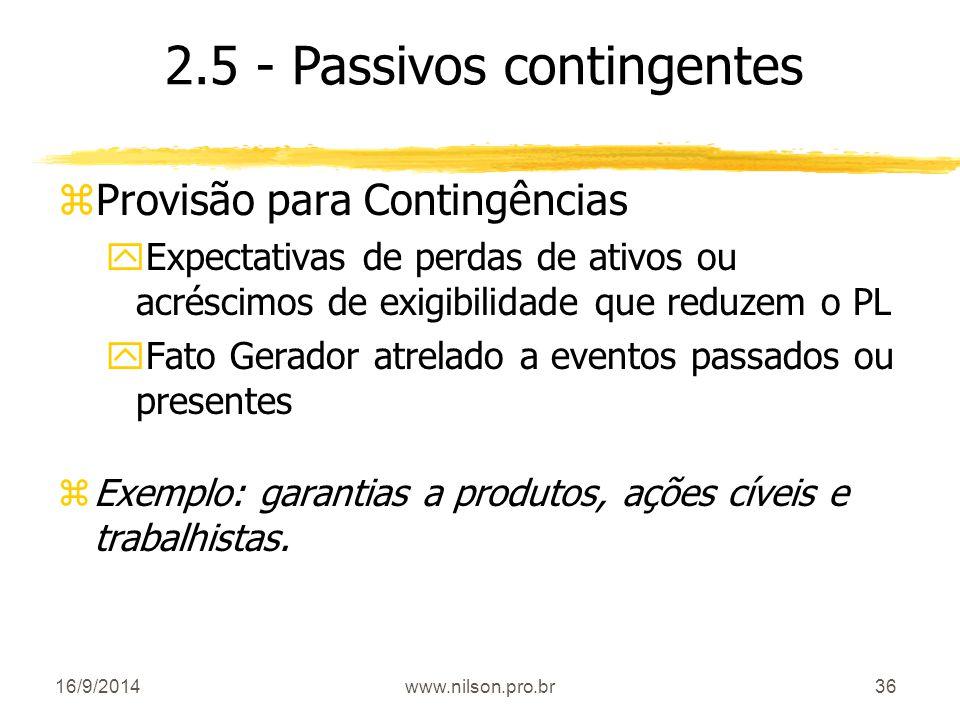 36 zProvisão para Contingências yExpectativas de perdas de ativos ou acréscimos de exigibilidade que reduzem o PL yFato Gerador atrelado a eventos pas