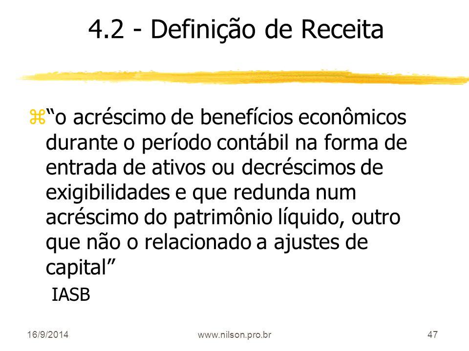"""47 4.2 - Definição de Receita z""""o acréscimo de benefícios econômicos durante o período contábil na forma de entrada de ativos ou decréscimos de exigib"""