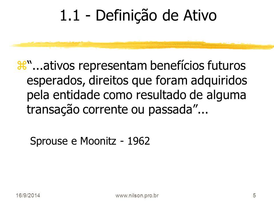 """5 1.1 - Definição de Ativo z""""...ativos representam benefícios futuros esperados, direitos que foram adquiridos pela entidade como resultado de alguma"""