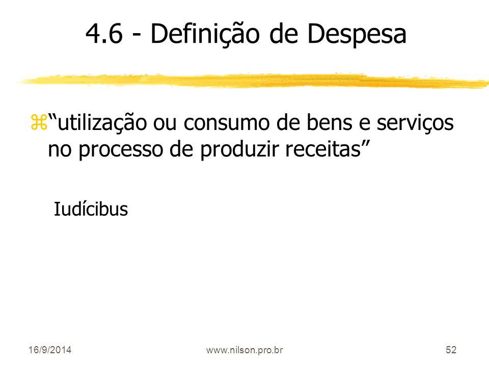"""52 4.6 - Definição de Despesa z""""utilização ou consumo de bens e serviços no processo de produzir receitas"""" Iudícibus 16/9/2014www.nilson.pro.br"""