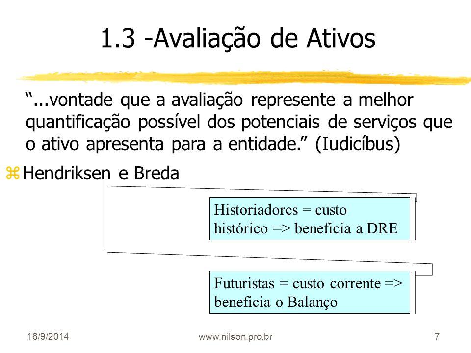 """7 1.3 -Avaliação de Ativos """"...vontade que a avaliação represente a melhor quantificação possível dos potenciais de serviços que o ativo apresenta par"""